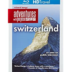 Richard Bangs' Adventures with Purpose: Switzerland [Blu-ray]