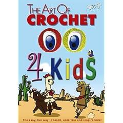 The Art of Crochet 4 Kids (Leisure Arts # 107452)