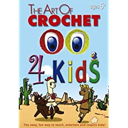 The Art of Crochet 4 Kids (Leisure Arts # 107452)