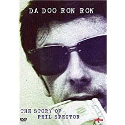 Da Doo Ron Ron: Story Of Phil Spector