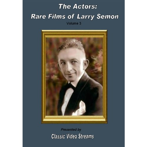 The Actors: Rare Films Of Larry Semon Vol.3