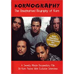 Kornography: The Unauthorized Biography of Korn