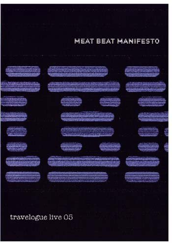 Meat Beat:Manifesto Travelogue Live 05