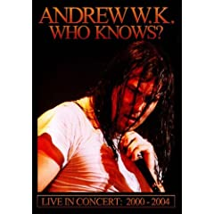 Andrew W.K. - Who Knows?, Live Concert: 2000-2004