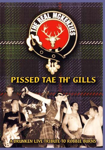 The Real McKenzies - Pissed Tae th' Gills, A Drunken Live Tribute to Robbie Burns
