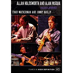 Allan Holdsworth and Alan Pasqua featuring Chad Wackerman and Jimmy Haslip