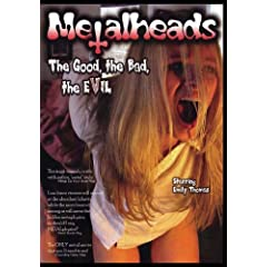 Metalheads - The Good, the Bad, the Evil