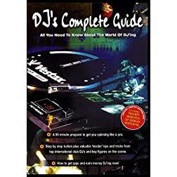 DJ's Complete Guide - All You Need To Know About The World of Dj'ing
