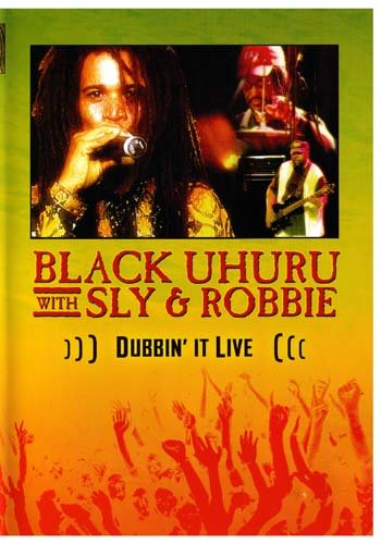 Black UHURU with Sly & Robbie Dubbin' It Live