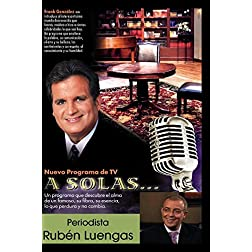&quot;A Solas...&quot; Rubn Luengas, periodista