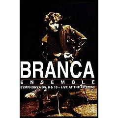 Branca Ensemble: Symphony Nos. 8 & 10 - Live at the Kitchen