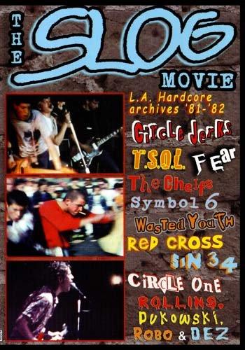 The Slog Movie: LA Hardcore Archives '81-'82