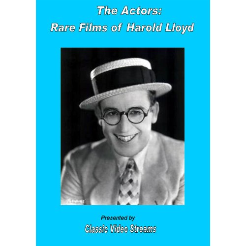 The Actors: Rare Films Of Harold Lloyd
