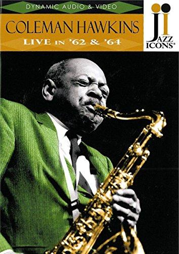 Jazz Icons: Coleman Hawkins Live in '62 & '64