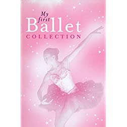 My First Ballet Collection - excerpts from Swan Lake, Sleeping Beauty, etc.