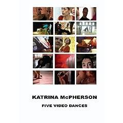 Five Video Dances - Katrina McPherson