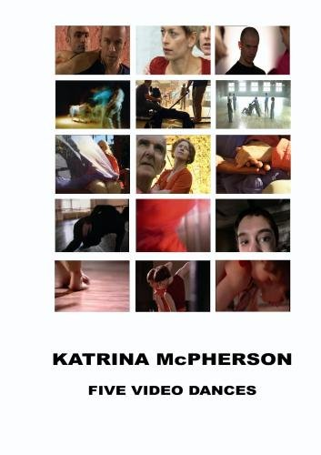 Five Video Dances - Katrina McPherson