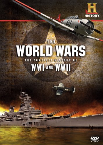 The World Wars: The Complete History of WWI and WWII