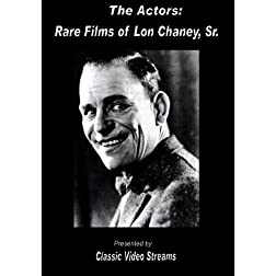 The Actors: Rare Films Of Lon Chaney Sr.