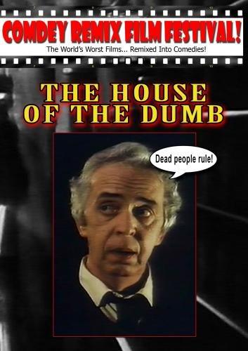 Tony Trombo's: THE HOUSE OF THE DUMB!