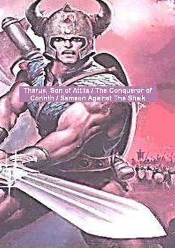 Tharus, Son of Attila / The Conqueror of Corinth / Samson Against The Sheik