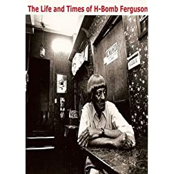 The Life and Times of H-Bomb Ferguson