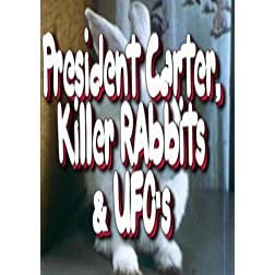 President Carter,Killer Rabbits & UFO's