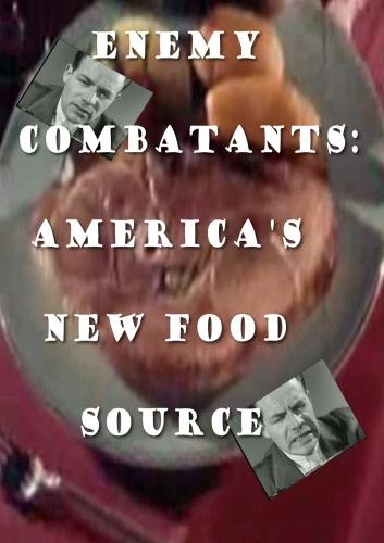 Enemy combatants: America's New Food Source