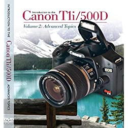 Introduction to the Canon T1Ii / 500D, Vol. 2: Advanced Topics
