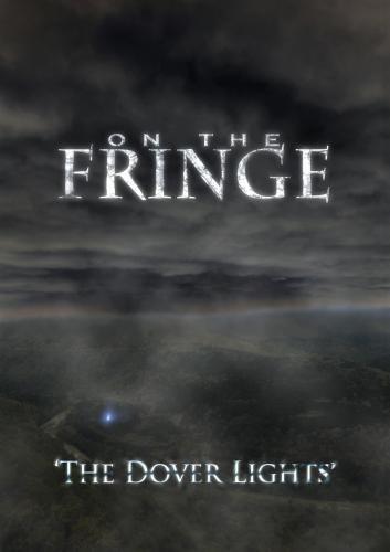 On the Fringe  'The Dover Lights'