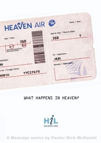 Heaven:  What Happens In Heaven?