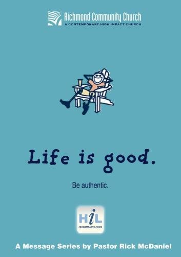 Life Is Good:  Be Authentic