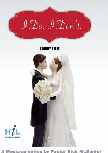 I Do.  I Don't.:  Family First