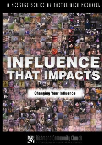 Influence That Impacts:  Changing Your Influence