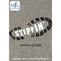 Steppin':  Admitting Your Needs