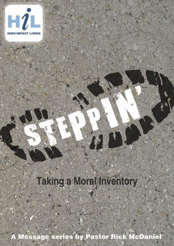 Steppin':  Taking A Moral Inventory