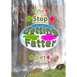 The Stop Getting Fatter Diet