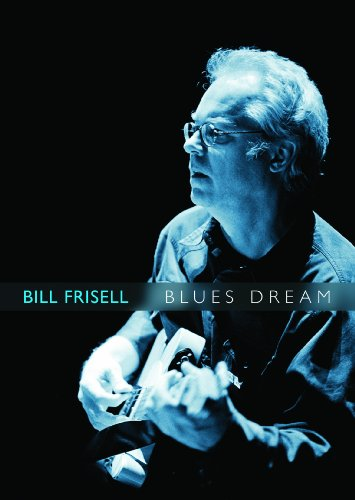 Bill Frisell: Blues Dream