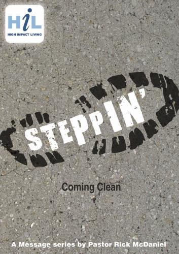 Steppin':  Coming Clean