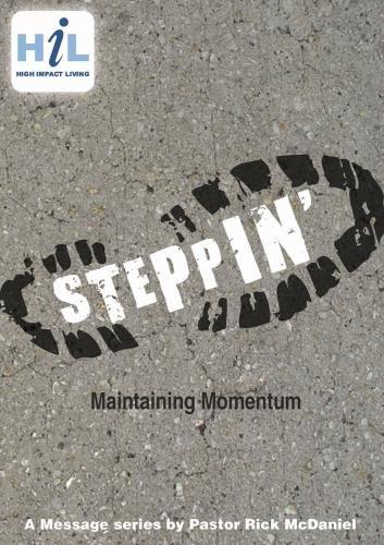Steppin':  Maintaining Momentum