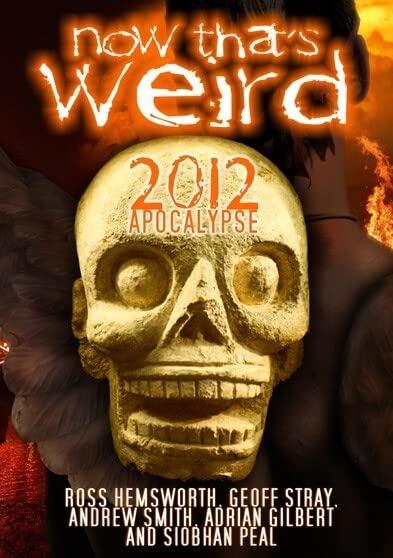 Now That's Weird - 2012 Apocalypse