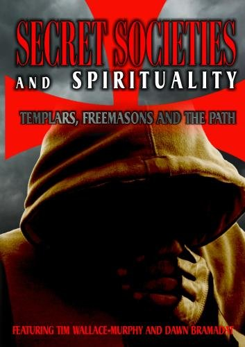 Secret Societies and Spirituality: Templars, Freemasons and the Path