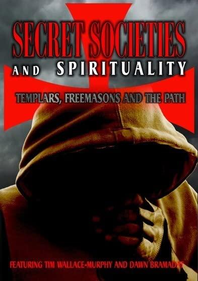 Secret Societies and Spirituality: Templars, Freemasons and the Path