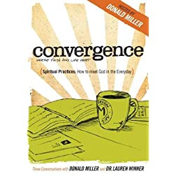 Convergence- Spiritual Practices: How to Meet God in the Everyday