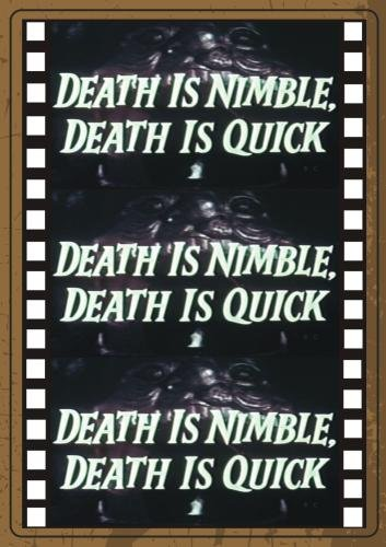 death is nimble, death is quick