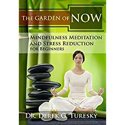 The Garden of NOW: A Collection of Mindfulness Meditation Training Exercises