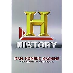 Man, Moment, Machine: Shot Down: The U2 Spyplane
