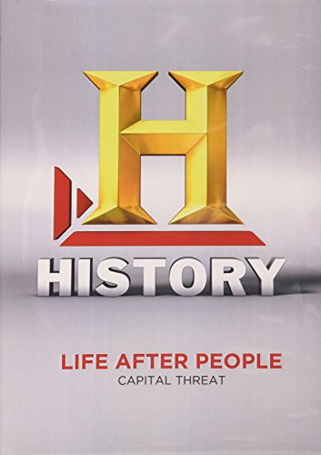 Life After People Season 1: The Capital Threat
