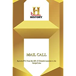 History  --  Mail Call:  Episode #79: From The Mk-19 Grenade Launcher To The Vertijetcolor