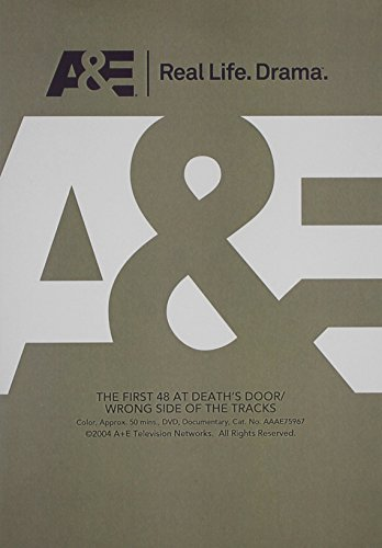 The First 48: At Deaths Door/Wrong Side of the Tracks